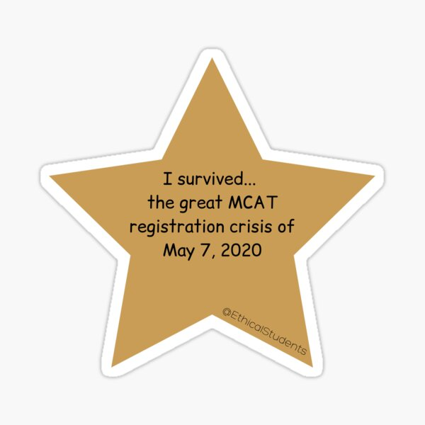 I survived...  the great MCAT registration crisis of May 7, 2020 Sticker