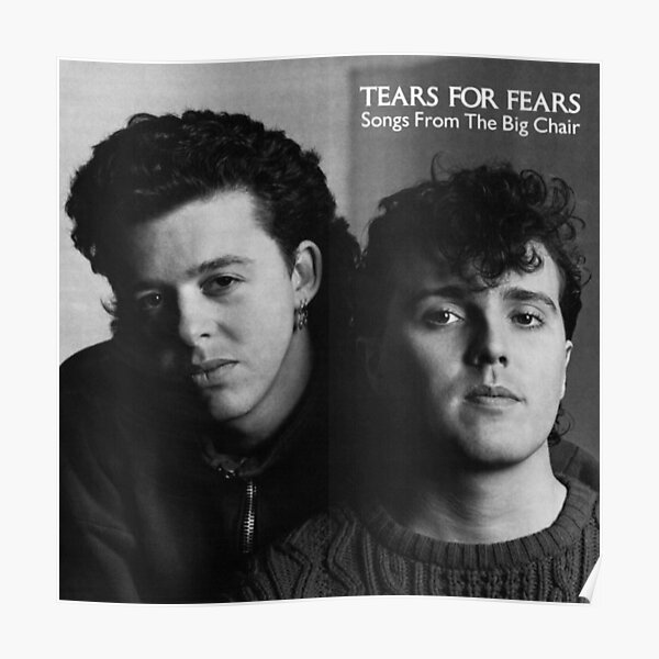 Tears for Fears - Songs from the Big Chair Poster