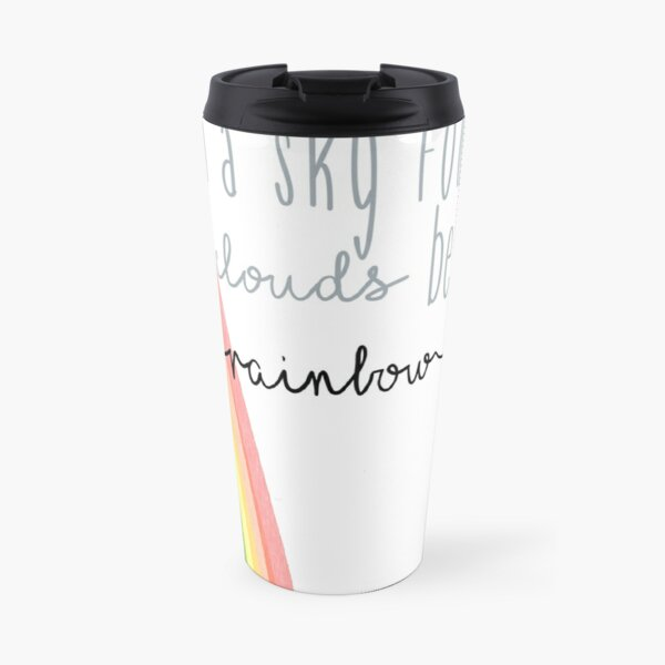 In a sky full of clouds, be a rainbow Travel Mug