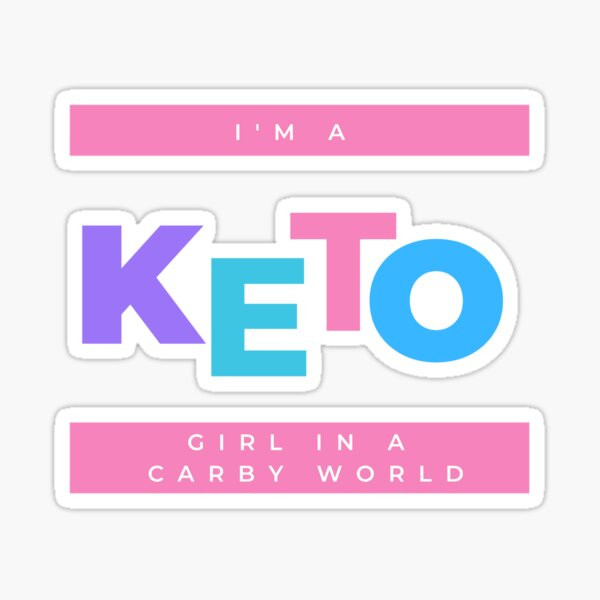 I'm a KETO GIRL in a carbie world (pink) Sticker