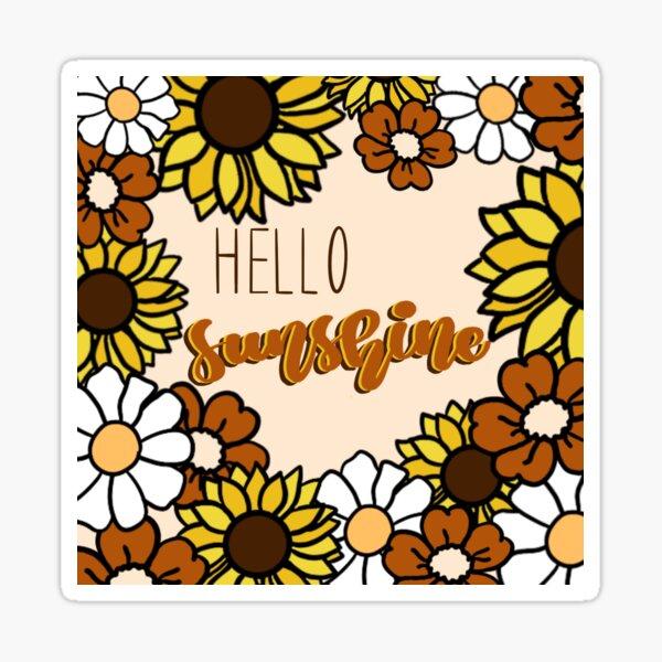 hello sunshine flowers Sticker