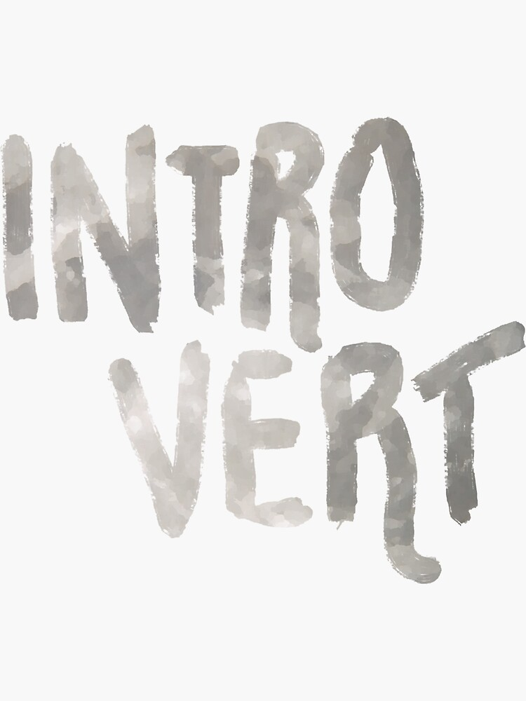 Introvert - Just A Word by rivermill