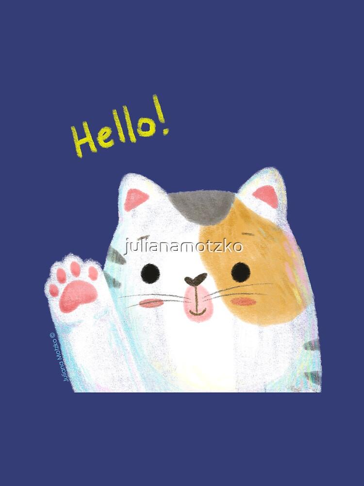 Hello Cat by julianamotzko