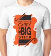 Speak Softly & Carry a Big Stick Unisex T-Shirt