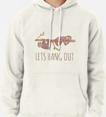 Lets Hang Out Sleepy Sloths Drawing Pullover Hoodie