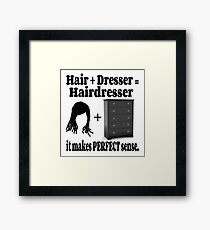 Hairdresser Humorous Meaning Framed Print