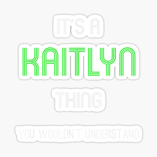 Personalized Name Kaitlyn Stickers Redbubble
