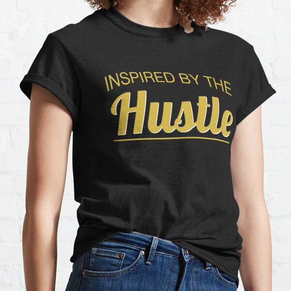 Inspired by the Hustle Classic T-Shirt