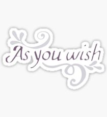 As You Wish Sticker