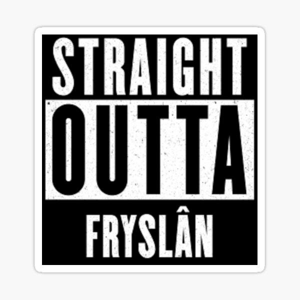 Straight outta Fryslan Sticker