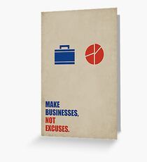 Make Businesses, Not Excuses - Corporate Start-up Quotes Greeting Card