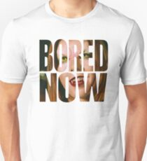 Bored now - Vampire Willow T-Shirt