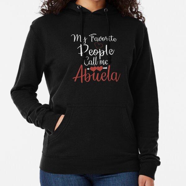 Abuela Gift Idea Grandma Gift Abuela Birthday My Favorite People Call Me Abuela Baby Shower Abuela Gift Abuela Hoodie Mother/'s Day