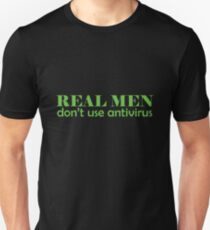 Real Men don't use antivirus T-Shirt