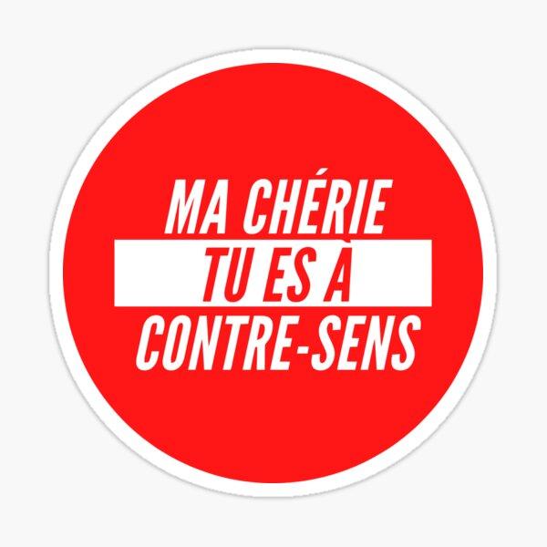 Ma cherie tu es a contre-sens SCH rap français Sticker