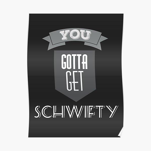 You Gotta Get Schwifty Poster