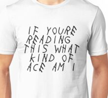 If You're Reading This, What Kind of Ace Am I? Unisex T-Shirt