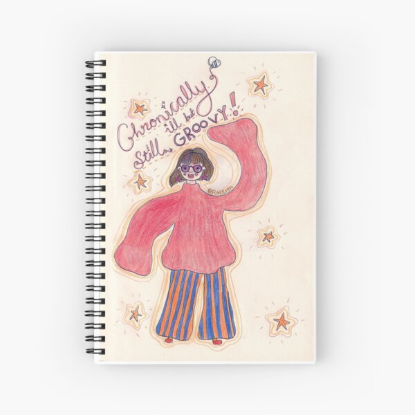 CHRONICALLY ILL & GROOVY Spiral Notebook