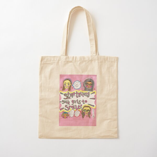 DON'T TELL SICK GIRLS TO SMILE Cotton Tote Bag