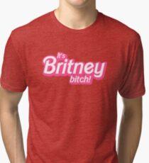 It's Britney, bitch! Tri-blend T-Shirt