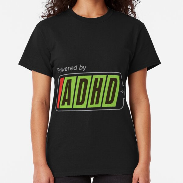 Powered By ADHD Classic T-Shirt