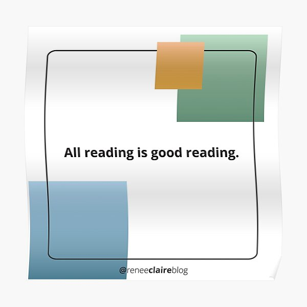 All reading is good reading Square Poster