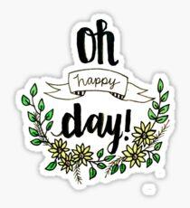 Oh Happy Day! Sticker