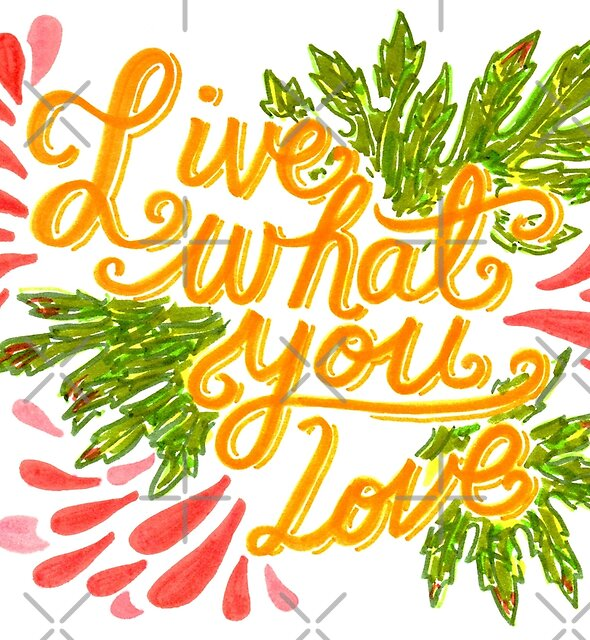 Live what you love by Michelle Tam