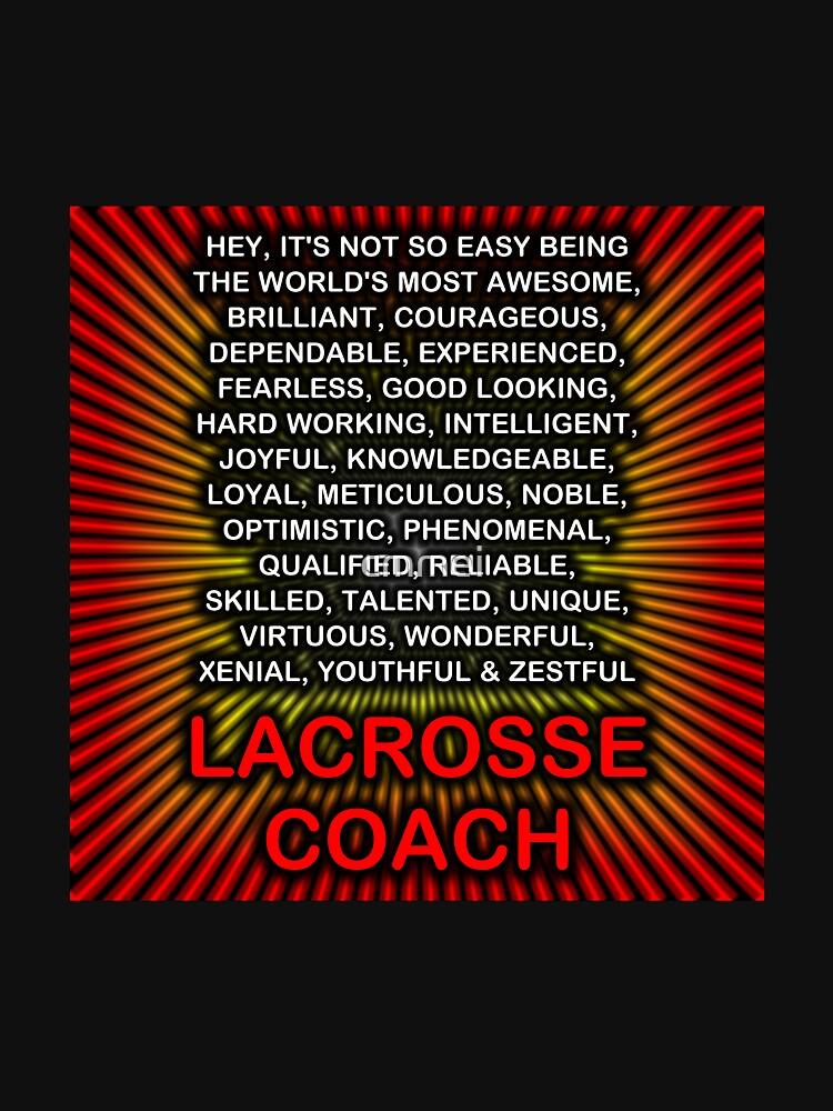 Hey, It's Not So Easy Being ... Lacrosse Coach  by cmmei