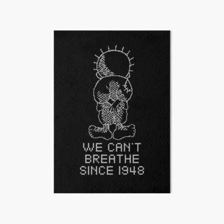 Palestine Handhala We Can't Breathe Since 1948 Palestinians Right of Return - wht Art Board Print
