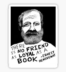 """There is no friend as loyal as a book."" Sticker"
