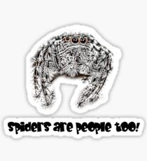 Spiders are People Too! no 1 Sticker
