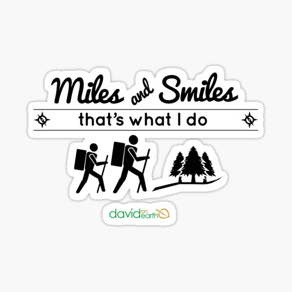 Miles and Smiles - That's What I Do Sticker