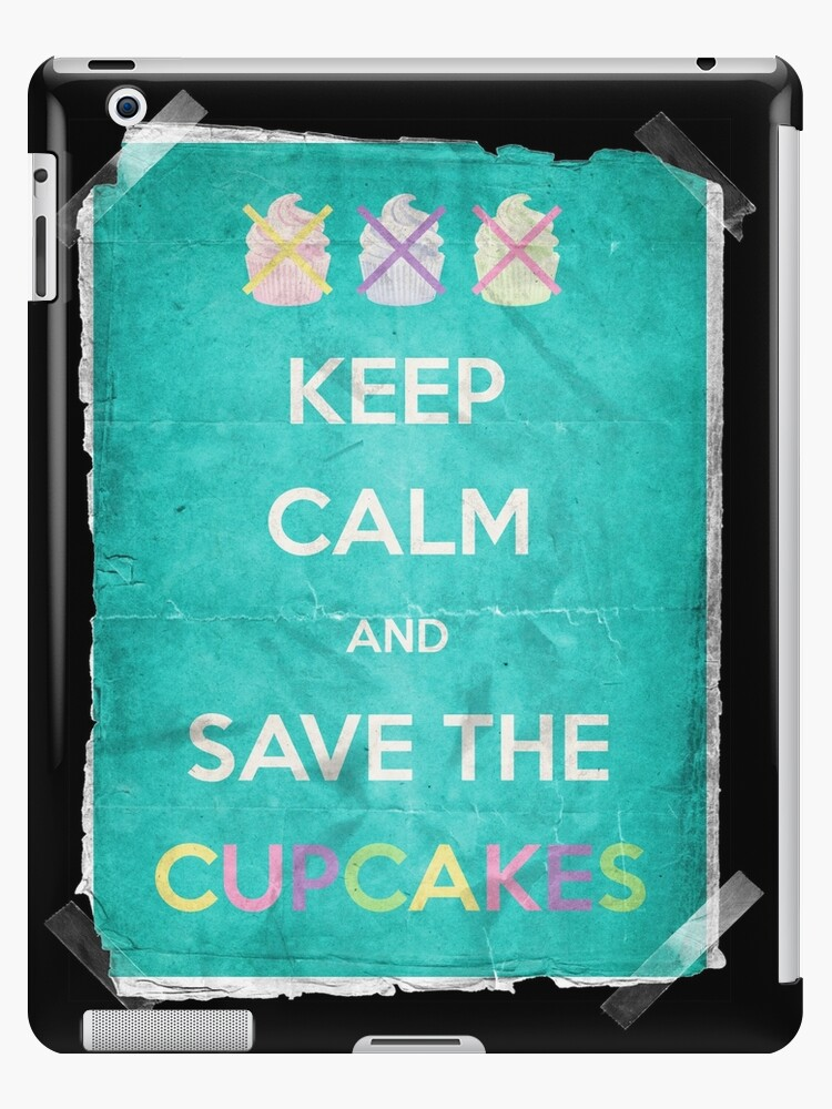 Keep Calm And Save The Cupcakes by filippobassano