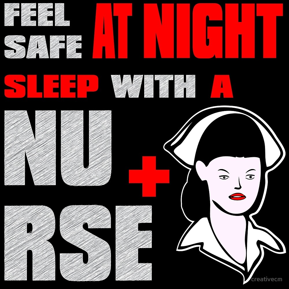 feel safe at night sleep with a nurse by creativecm