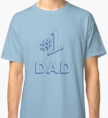 #1 Dad Classic T-Shirt