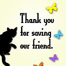 Thank you for saving our friend by Deepthi  Horagoda