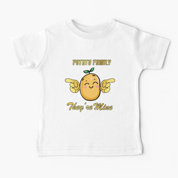 Potato Family They Are Mine Funny Gift For Kid,Son Daughter Baby T-Shirt