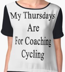 My Thursdays Are For Coaching Cycling  Chiffon Top