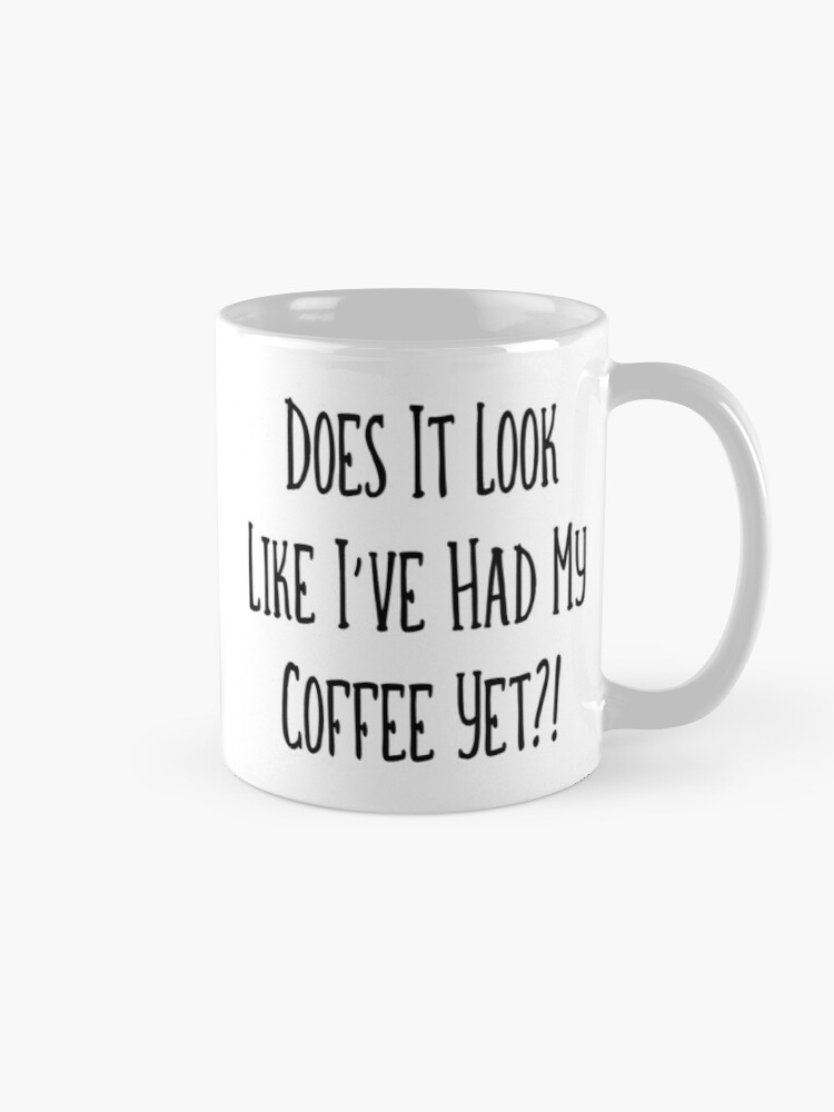 Alternate view of Do I Look Like I've Had Coffee Cheeky Witch® Mug