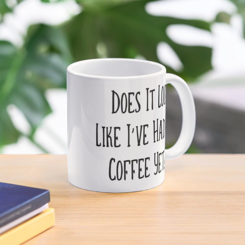 Do I Look Like I've Had Coffee Cheeky Witch® Mug