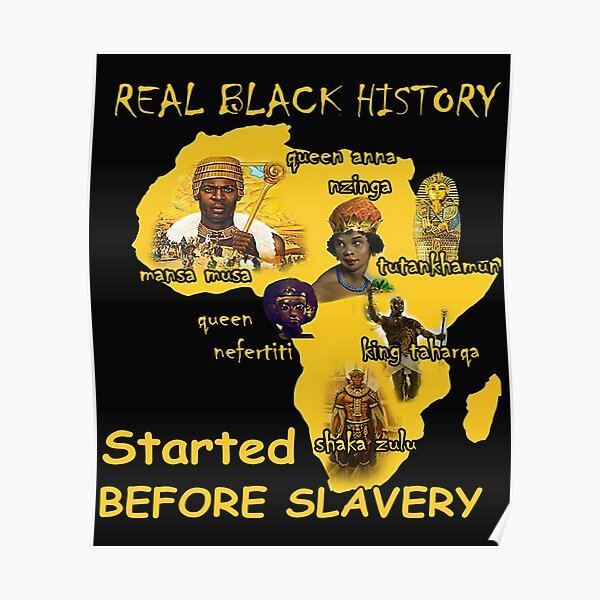Real-black-history-Started-before-Slavery-Africa Poster