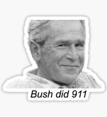 Bush did 9/11 Sticker