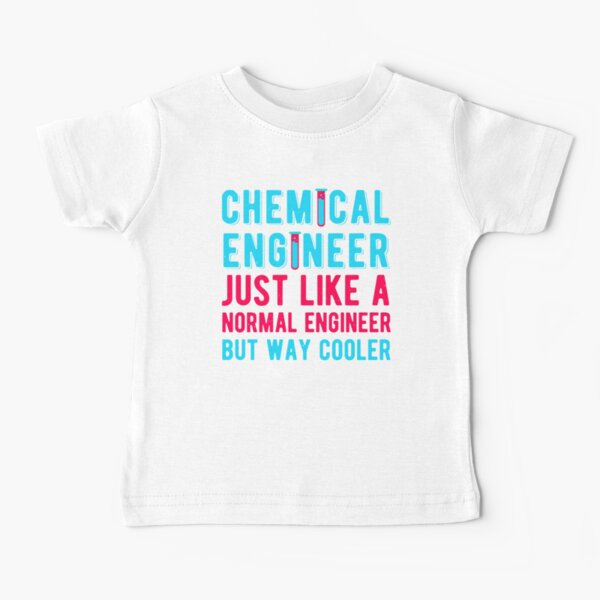Chemical Engineering Funny Baby T-Shirt