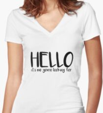 Hello, it's me you're looking for (Lionel Richie) Women's Fitted V-Neck T-Shirt