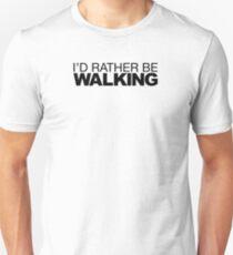 I'd rather be Walking Unisex T-Shirt