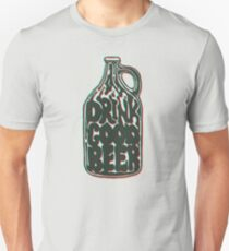 Drink Good Beer T-Shirt