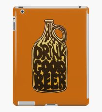 Drink Good Beer iPad Case/Skin