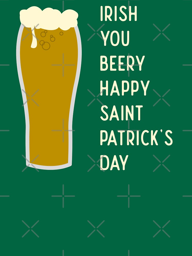 Irish You Beery Happy Saint Patrick's Day by a-golden-spiral