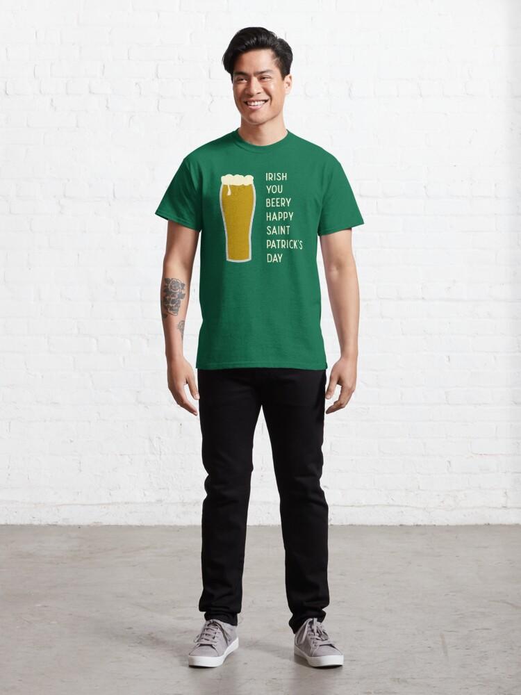 Alternate view of Irish You Beery Happy Saint Patrick's Day Classic T-Shirt